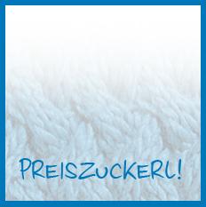 Preiszuckal-Specials!